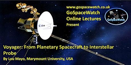 Voyager: From Planetary Spacecraft to Interstellar Probe tickets