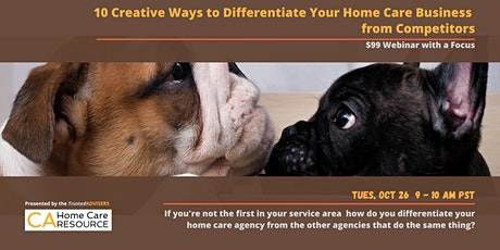 10 Creative Ways to Differentiate Your Home Care Business from Competitors tickets