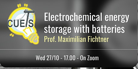 Lecture: Electrochemical storage with batteries - Prof. Maximilian Fichtner tickets