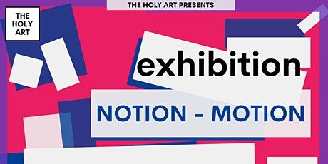 Notion - Motion  - Physical Exhibition in London tickets