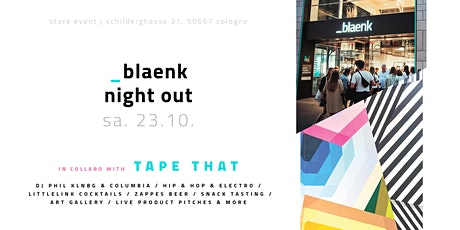 _blaenk Night Out x TAPE THAT, DJ PHIL KLNBG & COLUMBIA:Store Party 23.10 Tickets
