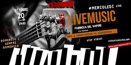 Mercoledi Live Music alla Fabbrica del Vapore biglietti