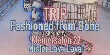 TRIP + Fashioned from Bone Tickets