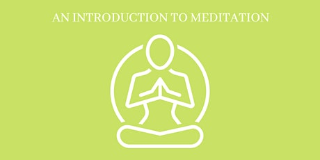 An Introduction to Meditation - Part 1 of 4 tickets