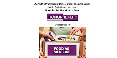 AZAND Professional Development Webinar Series, Food as Medicine entradas