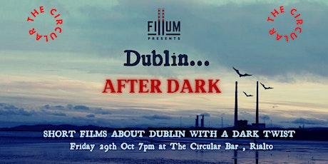 Dublin ... After Dark tickets