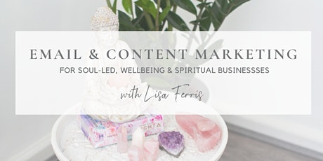 Email & Content Marketing for Soul-led, Wellbeing or Spiritual Businesses tickets