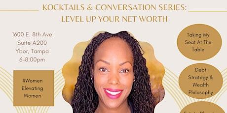 Kocktails & Conversation Series: Level Up Your Net Worth tickets