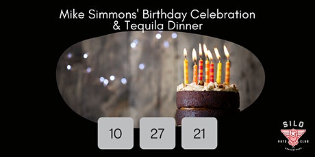 Mike Simmons' -- SILO's Founder -- Birthday Celebration & Tequila Dinner tickets