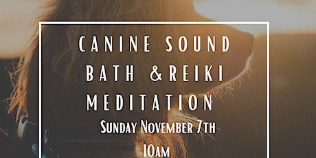 Canine Reiki Meditation and Sound Bath tickets