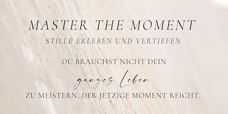 Master The Moment - Silence - Stille erleben und vertiefen Tickets