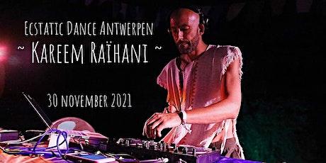 Ecstatic Dance Antwerpen * Kareem Raïhani! billets