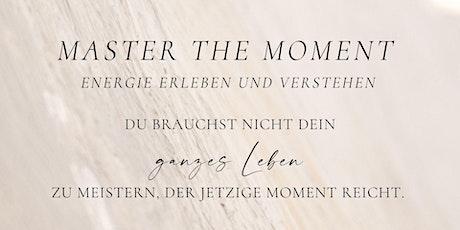 Master The Moment  - Energy -  Energie erleben und verstehen Tickets