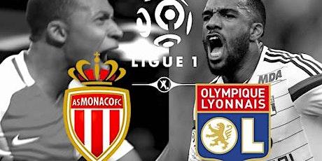 R.E.G.A.R.D.E.R/TV Monaco - Lyon match e.n direct live billets