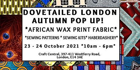 Dovetailed London's African Wax Print Fabric Autumn Pop Up! tickets