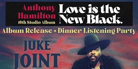 Anthony Hamilton • Love Is The New Black • Album Release & Dinner Party tickets