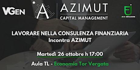 Lavorare nella consulenza finanziaria - incontra AZIMUT biglietti