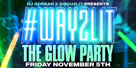#Way2Lit (THE GLOW PARTY) tickets