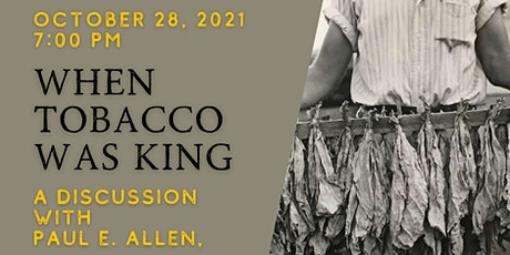When Tobacco Was King tickets