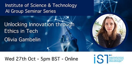 IST AI Seminar #2 - Unlocking Innovation through Ethics in Tech tickets