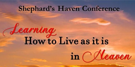 Learning How to Live as it is in Heaven Conference (In-person/Virtual) tickets