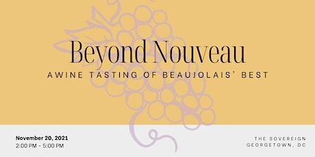 Beyond Nouveau - A Wine Tasting of Beaujolais' Best tickets