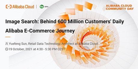 Image Search: Behind 600 Million Customers Daily Alibaba E-Commerce Journey tickets