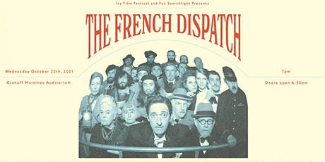 Ivy Film Festival Presents: Advance Screening of The French Dispatch tickets