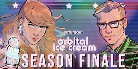 "Saturnae: Orbital Ice Cream Season Finale: ""Glyphs & Glimmers"" tickets"