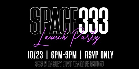 SPACE 333 LAUNCH PARTY tickets