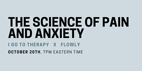 The science of pain and anxiety tickets