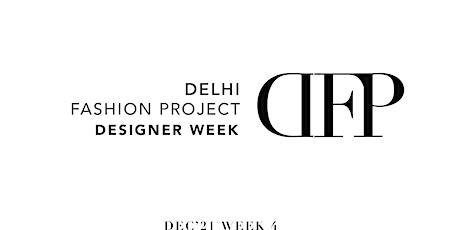 Delhi Fashion Project - Designer Week tickets