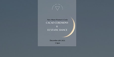 New Moon Women's Circle ~ Cacao Ceremony & Ecstatic Dance Tickets