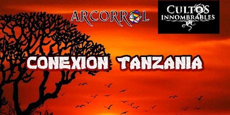 Conexión Tanzania: Campaña de Rol (Cultos Innombrables) entradas