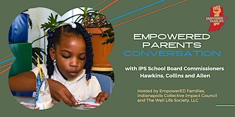 EmpowerED Parents Convo w/ IPS Board Members Hawkins, Collins, and Allen tickets