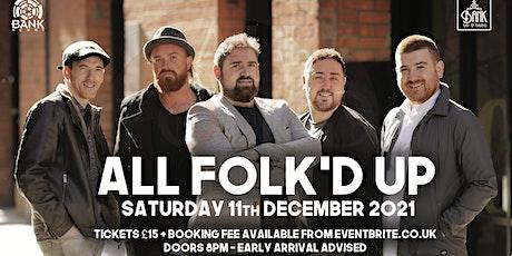 All Folk'd up LIVE tickets
