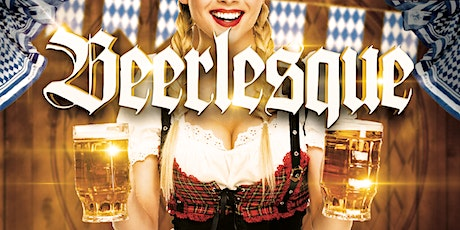 BEERLESQUE!  A Beer Fest style Variety Show tickets