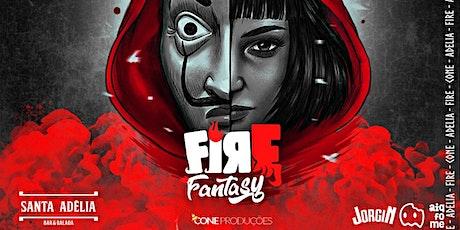 Fire - Fantasy #Adelia ingressos