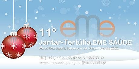 11º JANTAR-TERTÚLIA EME SAÚDE bilhetes