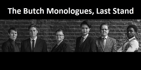 The Butch Monologues, Last Stand - Digital Tour 2021 ingressos