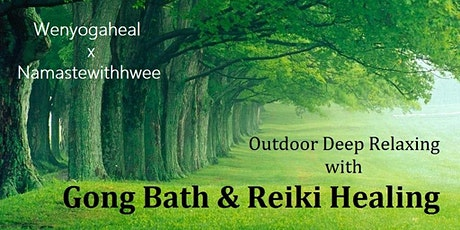Outdoor Deep Relaxation with Gong Bath & Reiki Healing tickets