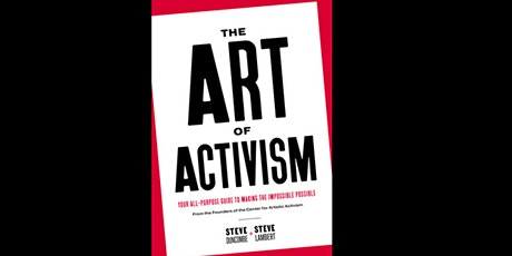 "Steve Lambert, Stephen Duncombe and friends discuss ""The Art of Activism"" tickets"