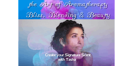 Lunch & Learn - The Art of Aromatherapy - Bliss, Blending & Beauty tickets