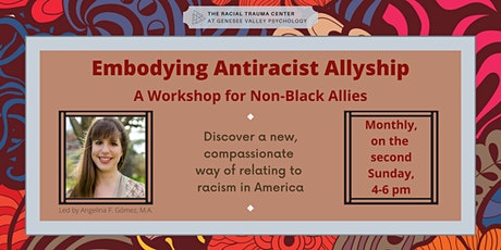 Embodying Antiracist Allyship: A Workshop for Non-Black Allies tickets