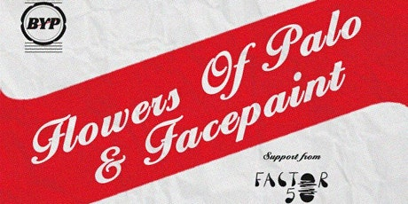Flowers Of Palo + Facepaint + Factor 50 | Falmouth tickets