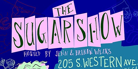 The Sugar Show! (A comedy show that's pretty sweet) tickets