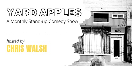 Yard Apples: An Evening of Stand-up Comedy  at the Yard tickets