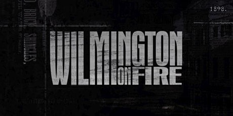 Wilmington on Fire documentary screening tickets
