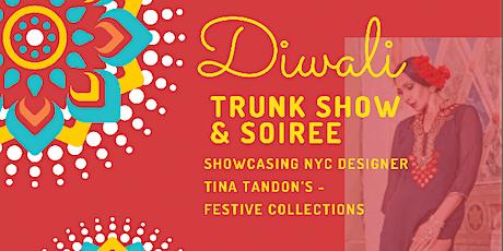 Diwali Designer Fashion Trunk show & Soiree tickets
