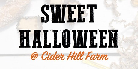 Sweet Halloween @ Cider Hill Farm tickets